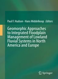 Geomorphic Approaches to Integrated Floodplain Management of Lowland Fluvial Systems in North America and Europe Hudson P, Middelkoop H (editori) (2015)